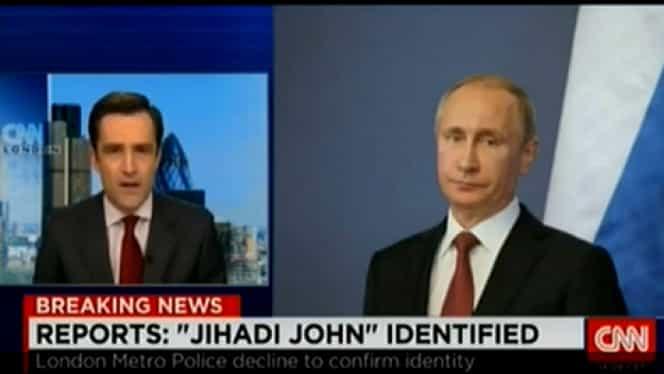 "Gafă la CNN. Vladimir Putin, prezentat drept teroristul SI cunoscut ca ""John Jihadistul"""