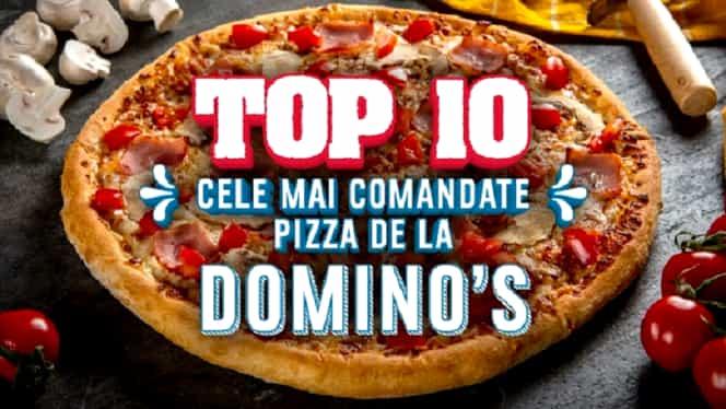 Top 10 cele mai comandate pizza de la Domino`s! 10 delicii fără asemănare pentru toți românii