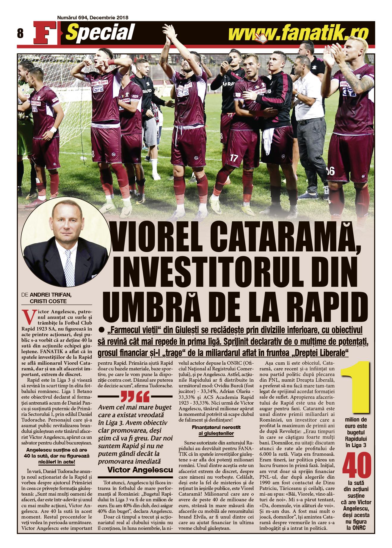 Citiți în revista FANATIK pe decembrie cum a ajuns Viorel Catarmă investitorul din umbră al Rapidului! Și mai este încă un milionar care bagă bani la Rapid!