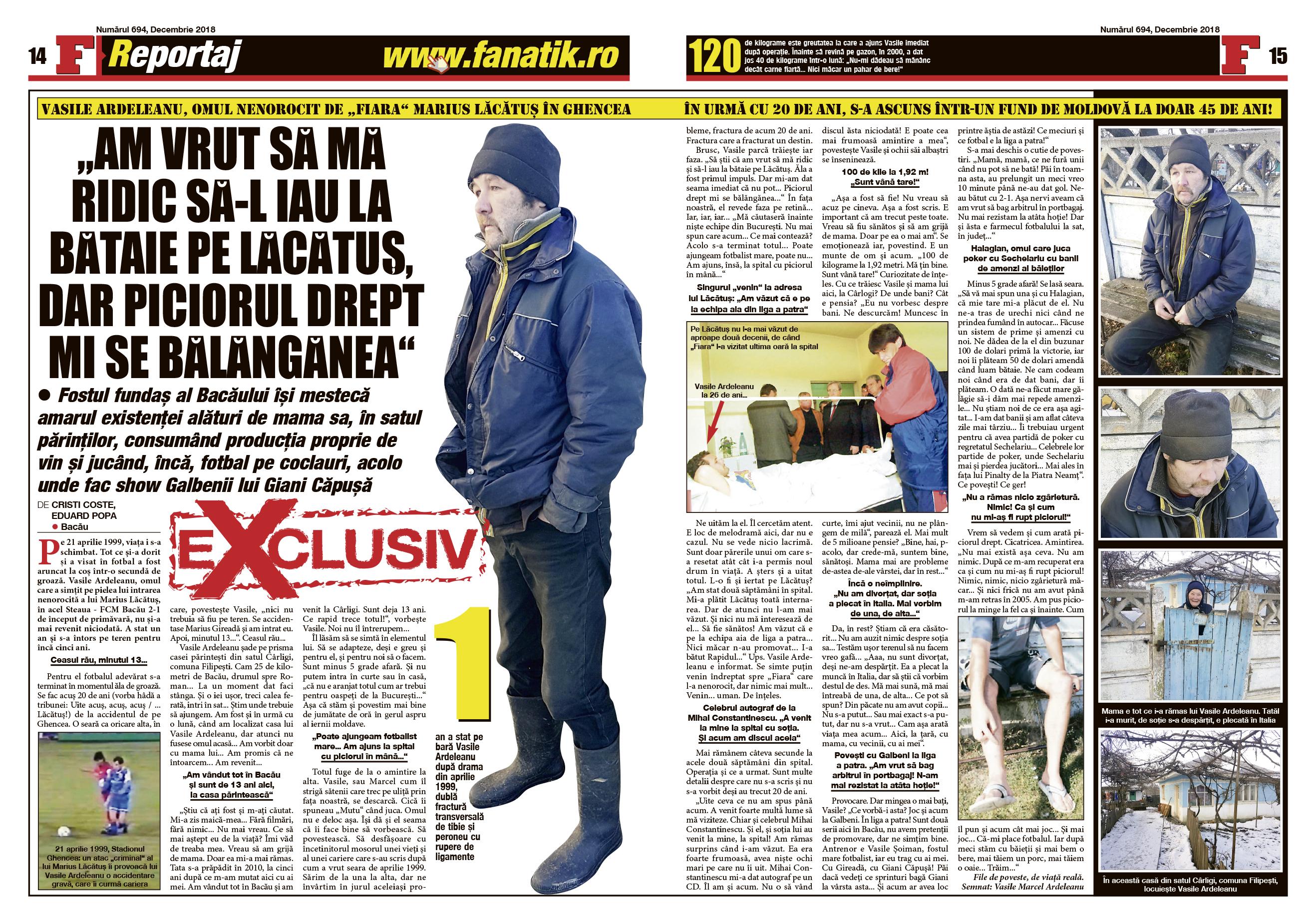 Ce face acum Vasile Ardeleanu, la aproape 20 de ani după seara de groază din Ghencea, când Marius Lăcătuș i-a rupt piciorul, aflați în exclusivitate din revisat FANATIK pe decembrie! Plus alte și alte subiecte în exclusivitate!